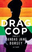 Cover-Bild zu Dorsey, Candas Jane: Drag Cop