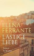 Cover-Bild zu Ferrante, Elena: Lästige Liebe