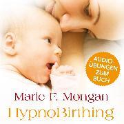 """Cover-Bild zu Mongan, Marie F.: Audio-Download zum Buch """"HypnoBirthing"""" (Audio Download)"""