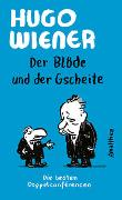 Cover-Bild zu Wiener, Hugo: Der Blöde und der Gscheite