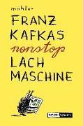 Cover-Bild zu Mahler, Nicolas: Franz Kafkas nonstop Lachmaschine