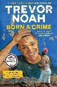 Cover-Bild zu Noah, Trevor: Born a Crime (eBook)