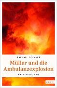 Cover-Bild zu Zehnder, Raphael: Müller und die Ambulanzexplosion