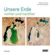 Cover-Bild zu Grant, Benjamin: Unsere Erde vorher und nachher