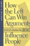 Cover-Bild zu Wilson, John K.: How the Left Can Win Arguments and Influence People (eBook)