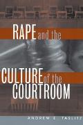 Cover-Bild zu Taslitz, Andrew E.: Rape and the Culture of the Courtroom (eBook)