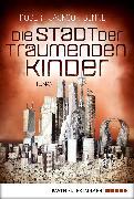 Cover-Bild zu Bennett, Robert Jackson: Die Stadt der träumenden Kinder (eBook)