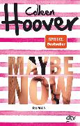 Cover-Bild zu Hoover, Colleen: Maybe Now