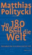 Cover-Bild zu Politycki, Matthias: In 180 Tagen um die Welt