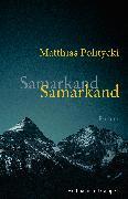 Cover-Bild zu Politycki, Matthias: Samarkand Samarkand (eBook)