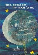 Cover-Bild zu Carle, Eric (Illustr.): Papa, Please Get the Moon for Me