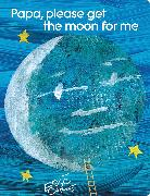 Cover-Bild zu Carle, Eric: Papa, Please Get the Moon for Me