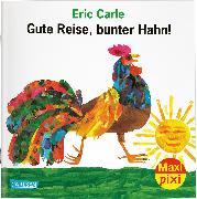 Cover-Bild zu Carle, Eric: Maxi Pixi 306: VE 5 Gute Reise, bunter Hahn! (5 Exemplare)