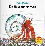 Cover-Bild zu Carle, Eric: Maxi Pixi 305: VE 5 Ein Haus für Herbert (5 Exemplare)
