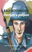Cover-Bild zu Rothmann, Ralf: Umrijeti u proljece (eBook)