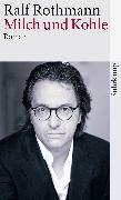 Cover-Bild zu Rothmann, Ralf: Milch und Kohle (eBook)