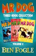 Cover-Bild zu Fogle, Ben: Mr Dog Animal Adventures: Volume 2: Mr Dog and the Faraway Fox, Mr Dog and a Deer Friend, Mr Dog and the Kitten Catastrophe (eBook)
