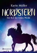 Cover-Bild zu Müller, Karin: Nordstern - Der Ruf der freien Pferde