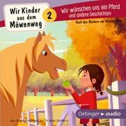Cover-Bild zu Boie, Kirsten: Wir Kinder aus dem Möwenweg 2. Wir wünschen uns ein Pferd und andere Geschichten