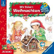 Cover-Bild zu Erne, Andrea: Wieso? Weshalb? Warum? Wir feiern Weihnachten (Audio Download)