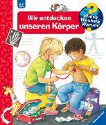 Cover-Bild zu Rübel, Doris: Wieso? Weshalb? Warum? Wir entdecken unseren Körper (Band 1)