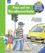 Cover-Bild zu Weinhold, Angela: Wieso? Weshalb? Warum? Pass auf im Straßenverkehr (Band 5)