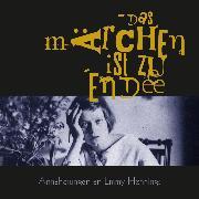 Cover-Bild zu Hennings, Emmy: Das Märchen ist zu Ende (Audio Download)