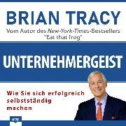 Cover-Bild zu Tracy, Brian: Unternehmergeist - Wie Sie sich erfolgreich selbstständig machen (Ungekürzt) (Audio Download)