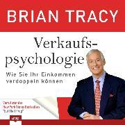 Cover-Bild zu Tracy, Brian: Verkaufspsychologie - Wie Sie Ihr Einkommen verdoppeln können (Ungekürzt) (Audio Download)