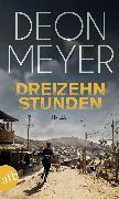 Cover-Bild zu Meyer, Deon: Dreizehn Stunden (eBook)