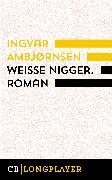 Cover-Bild zu Ambjørnsen, Ingvar: Weiße Nigger (eBook)