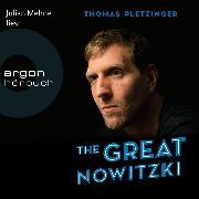 Cover-Bild zu Pletzinger, Thomas: The Great Nowitzki - Das außergewöhnliche Leben des großen deutschen Sportlers (Ungekürzte Lesung) (Audio Download)