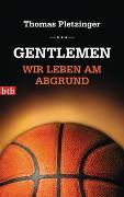 Cover-Bild zu Pletzinger, Thomas: Gentlemen, wir leben am Abgrund