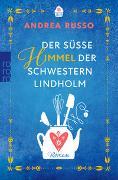 Cover-Bild zu Russo, Andrea: Der süße Himmel der Schwestern Lindholm