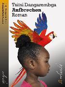 Cover-Bild zu Dangarembga, Tsitsi: Aufbrechen (eBook)
