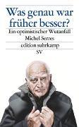 Cover-Bild zu Serres, Michel: Was genau war früher besser?