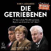 Cover-Bild zu Alexander, Robin: Die Getriebenen: Merkel und die Flüchtlingspolitik (Audio Download)