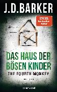 Cover-Bild zu Barker, J. D.: The Fourth Monkey - Das Haus der bösen Kinder (eBook)