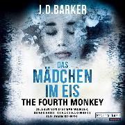 Cover-Bild zu Barker, J.D.: The Fourth Monkey - Das Mädchen im Eis - (Audio Download)
