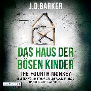 Cover-Bild zu Barker, J.D.: The Fourth Monkey - Das Haus der bösen Kinder (Audio Download)