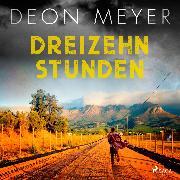 Cover-Bild zu Meyer, Deon: Dreizehn Stunden (Audio Download)