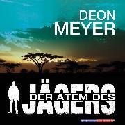 Cover-Bild zu Meyer, Deon: Der Atem des Jägers (Gekürzt) (Audio Download)