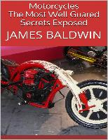 Cover-Bild zu Motorcycles: The Most Well Guared Secrets Exposed (eBook) von Baldwin, James