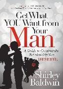 Cover-Bild zu Get What You Want from Your Man (eBook) von Baldwin, Shirley