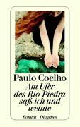 Cover-Bild zu Am Ufer des Rio Piedra saß ich und weinte von Coelho, Paulo
