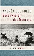 Cover-Bild zu Geschwister des Wassers von Fuego, Andréa del