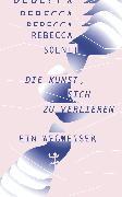Cover-Bild zu Solnit, Rebecca: Die Kunst, sich zu verlieren (eBook)
