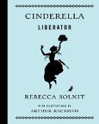 Cover-Bild zu Solnit, Rebecca: Cinderella Liberator (eBook)