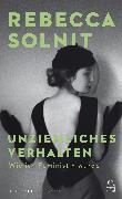 Cover-Bild zu Solnit, Rebecca: Unziemliches Verhalten (eBook)