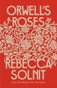 Cover-Bild zu Solnit, Rebecca: Orwell's Roses (eBook)